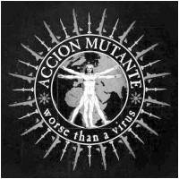 ACCION MUTANTE - Worse Than A Virus (CD)