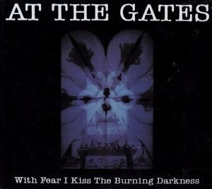 AT THE GATES - With Fear I Kiss The Burning Darkness (CD)