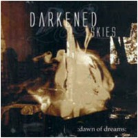 DARKENED SKIES - :Dawn Of Dreams: (DIGI)