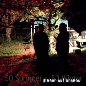 DINNER AUF URANOS - 50 Sommer-50 Winter (CD)