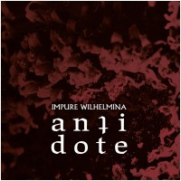 IMPURE WILHELMINA - Antidote [DIGIBOOK] (DIGI)