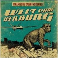 JAPANISCHE KAMPFHÖRSPIELE - Welt Ohne Werbung (DIGI)
