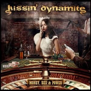 KISSIN' DYNAMITE - Money, Sex & Power [Ltd.Digi] (DIGI)
