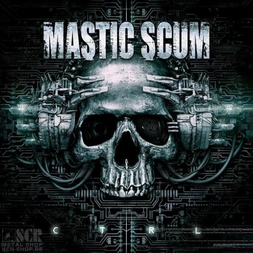 MASTIC SCUM - Ctrl (CD)