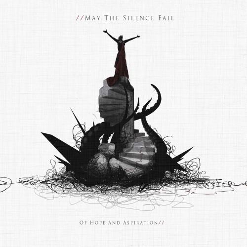 MAY THE SILENCE FAIL - Of Hope And Aspiration (DIGI)