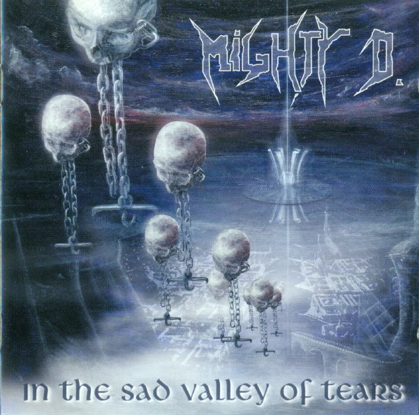 MIGHTY D. - In The Sad Valley Of Tears (CD)