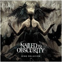 NAILED TO OBSCURITY - King Delusion (DIGI)