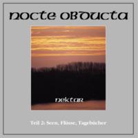 NOCTE OBDUCTA - Nektar Teil 2 (Seen, Flüsse, Tagebücher) (CD)