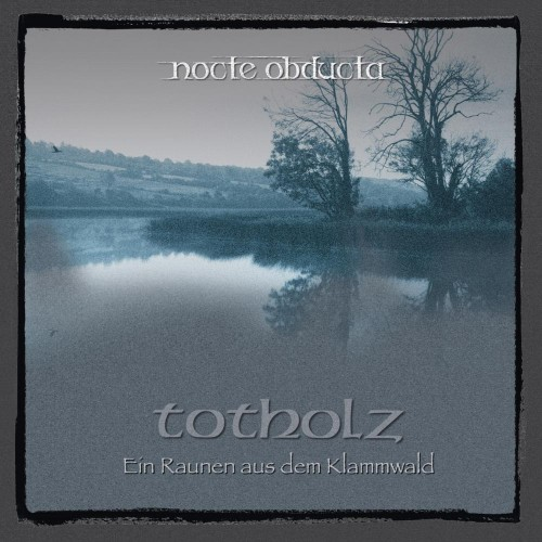 NOCTE OBDUCTA - Totholz - Ein Raunen Aus Dem Klammwald (CD)