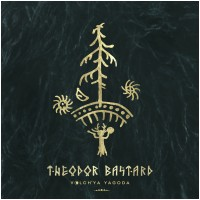 THEODOR BASTARD - Volch'ya Yagoda (DIGI)