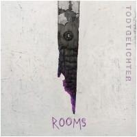 TODTGELICHTER - Rooms (DIGI)