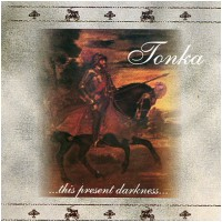 TONKA - ...This Present Darkness... (CD)