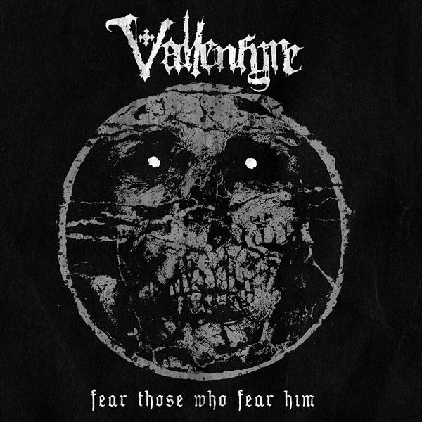 VALLENFYRE - Fear Those Who Fear Him (DIGI)