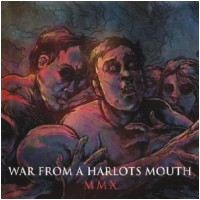 WAR FROM A HARLOTS MOUTH - MMX (CD)