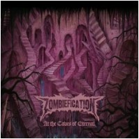 ZOMBIEFICATION - At The Caves Of Eternal (CD)