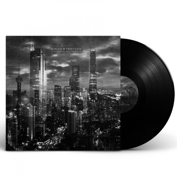 BONJOUR TRISTESSE - Your Ultimate Urban Nightmare [BLACK] (LP)