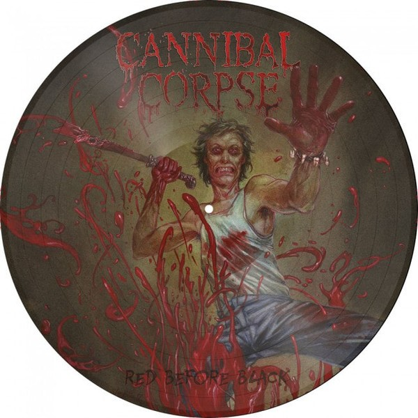 CANNIBAL CORPSE - Red Before Black [PICTURE] (PICDISC)
