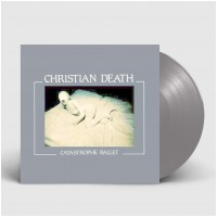 CHRISTIAN DEATH - Catastrophe Ballet [SILVER] (LP)