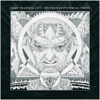 DARK TRANQUILLITY - Of Chaos And Eternal Night [BLACK Vinyl] (MLP)