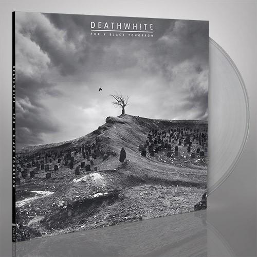 DEATHWHITE - For A Black Tomorrow [CLEAR] (LP)