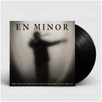 EN MINOR - When The Cold Truth Has Worn Its Miserable Welcome Out [BLACK] (LP)