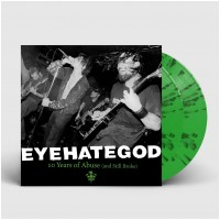 EYEHATEGOD - 10 Years Of Abuse (And Still Broke) [GREEN/BLACK] (DLP)