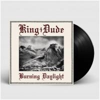 KING DUDE - Burning Daylight [BLACK] (LP)