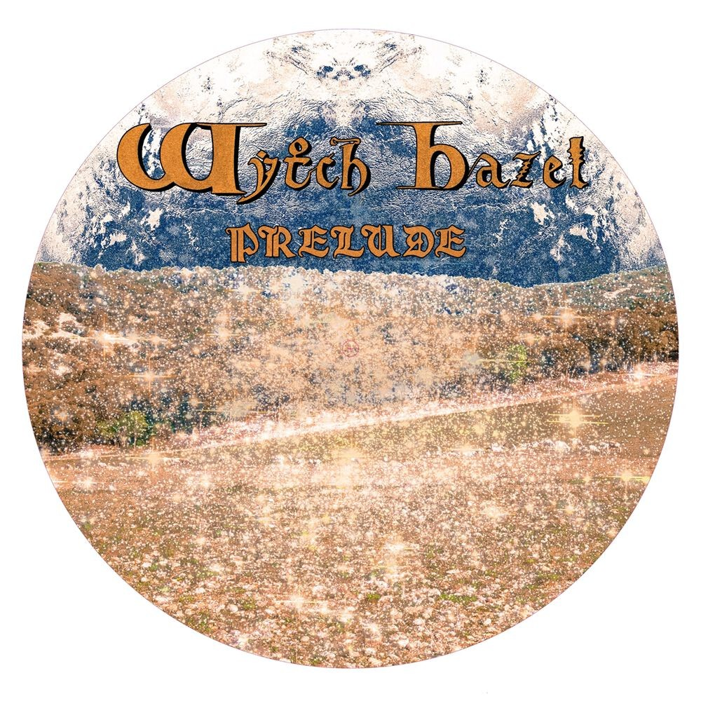 WYTCH HAZEL - Prelude [PICTURE DISC] (PICDISC)